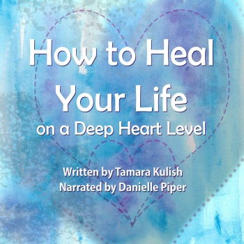 ACX cover How to Heal Your Life on a Deep Heart Level